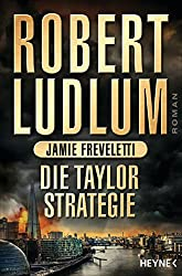 Die Taylor-Strategie: Roman (COVERT ONE 11)