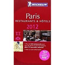 MICHELIN Guide Paris 2012: Restaurants & Hotels (Michelin Guide/Michelin) (French Edition) by Michelin Travel & Lifestyle (2012-05-16)