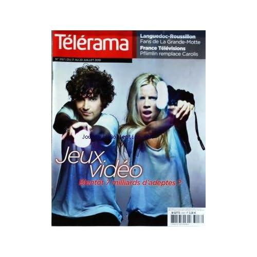 TELERAMA [No 3157] du 17/07/2010 - LANGUEDOC-ROUSSILLON / FANS DE LA GRANDE-MOTTE - FRANCE TELEVISIONS / PFLIMLIN REMPLACE CAROLIS - JEUX VIDEO