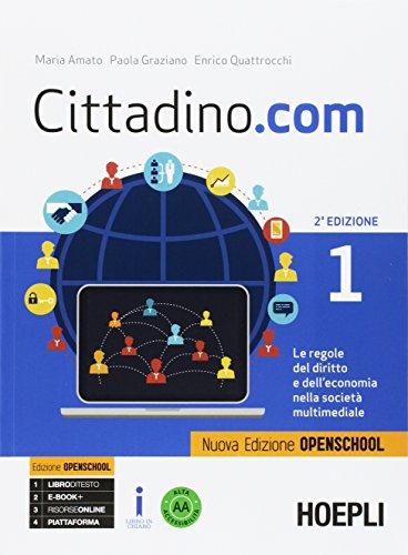 Cittadino.com. Le regole del diritto e dell'economia nella societ multimediale. Ediz. openschool. Per le Scuole superiori. Con e-book. Con espansione online: 1-2