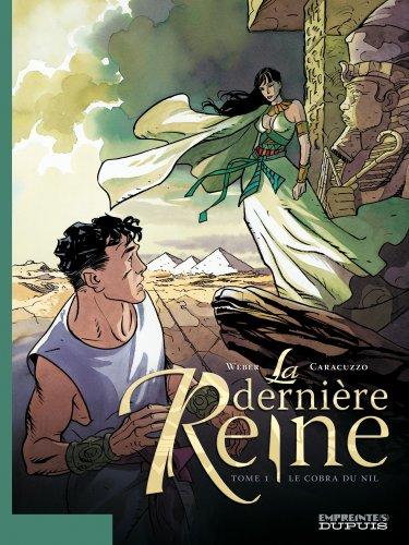 La dernière Reine, Tome 1 : Le cobra du Nil