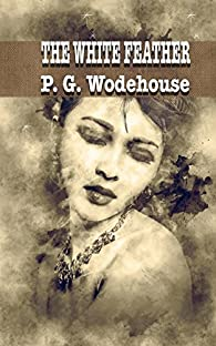 THE WHITE FEATHER par  P. G. Wodehouse