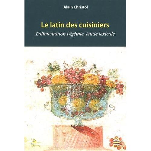 Le latin des cuisiniers : L'alimentation végétale, étude lexicale