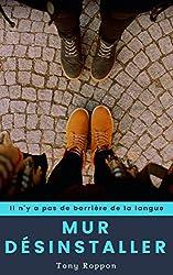 Mur désinstaller: Il n'y a pas de barrière de la langue (La désinstallation t. 2)