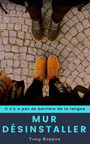 Couverture du livre Mur désinstaller: Il n'y a pas de barrière de la langue (La désinstallation t. 2)