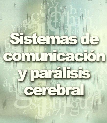 Sistemas de comunicación y parálisis cerebral (Necesid.Educ.Especiales)