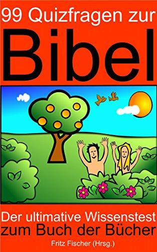 99 Quizfragen zur Bibel: Der ultimative Wissenstest zum Buch der Bücher (Kindle Unlimited Fun Deutsch)