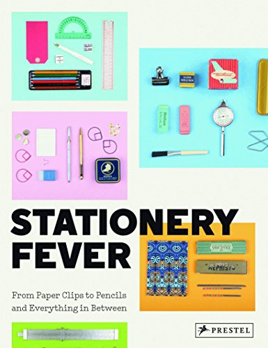 Stationery Fever. From Paper Clips To Pencils And Everything In Between por Vv.Aa.