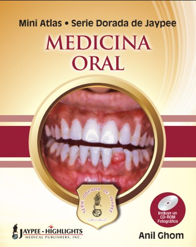 Mini Atlas Serie Dorada de Jaypee: Medicina Oral por Anil Ghom