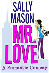 Mr. Love: A Romantic Comedy (English Edition)