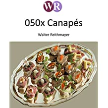 050x Canapés: Für Gäste und Feste (050x Rezepte 4)