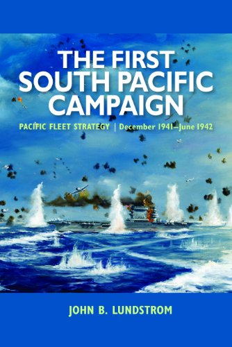 The First South Pacific Campaign: Pacific Fleet Strategy, December 1941-June 1942