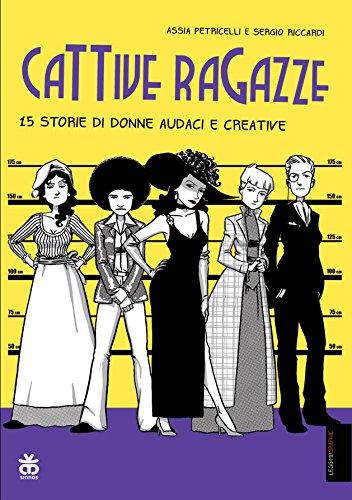 Cattive ragazze: 15 storie di donne audaci e creative (Leggimi!Graphic)