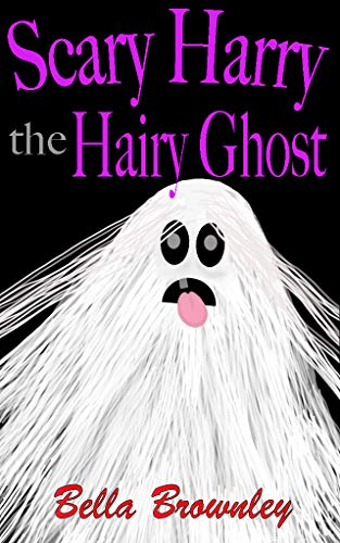Scary Harry the Hairy Ghost: Halloween eBooks for Kids, Ghost books, Ghost stories (English Edition)