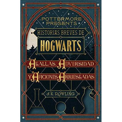 Historias breves de Hogwarts: Agallas, Adversidad y Aficiones Arriesgadas (Pottermore Presents nº 1) 3