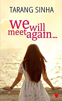 We Will Meet Again... by [Sinha, Tarang]