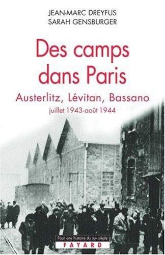 Des camps dans Paris : Austerlitz, Lévitan, Bassano (juillet 1943 - août 1944)