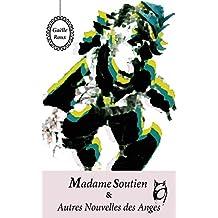 Madame Soutien & Autres Nouvelles des Anges