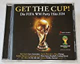 GET THE CUP Die Fifa WM Party Hits 2014
