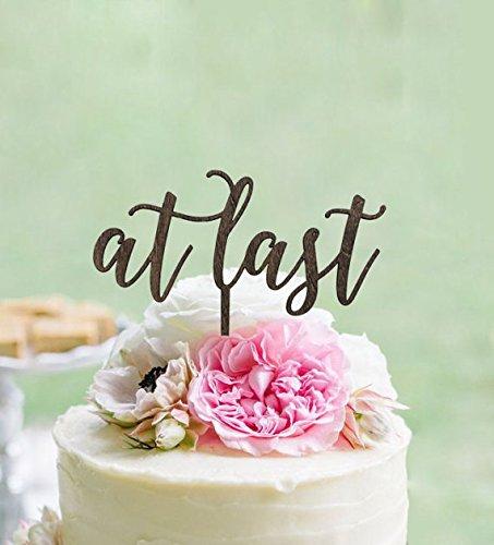 (Endlich Hochzeit Cake Topper, rustikal Country Chic Hochzeit Cake Topper, Hochzeit Kuchen Topper, Unique Wedding Kuchen Topper Für Kuchen, Dekoration)