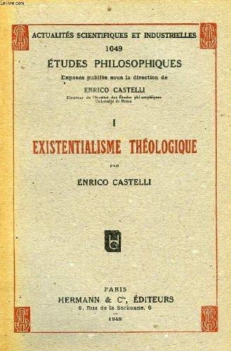 Existentialisme Theologique par CASTELLI ENRICO