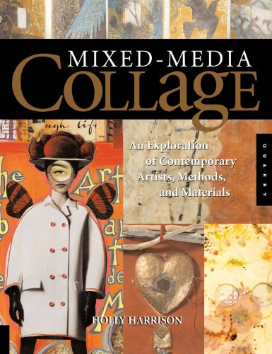 Mixed Media Collage An Exploration Of Contemporary Artists Methods And Materials