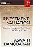 Investment Valuation: Tools and Techniques for Determining the Value of Any Asset-