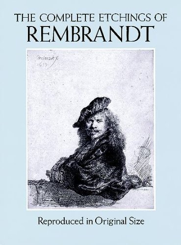 The Complete Etchings of Rembrandt: Reproduced in Original Size (Dover Fine Art, History of Art)