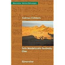 Felix Mendelssohn Bartholdy: Elias. Werkeinführung