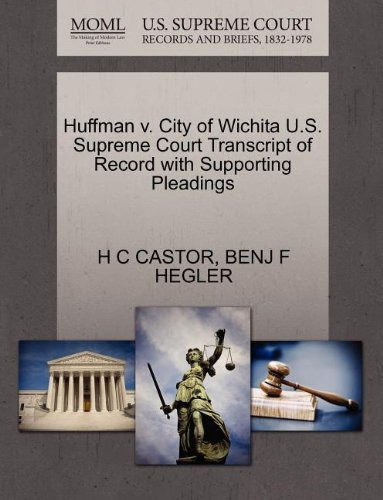 Huffman v. City of Wichita U.S. Supreme Court Transcript of Record with Supporting Pleadings