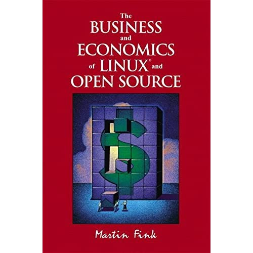 [(The Business and Economics of Linux and Open Source)] [By (author) Martin Fink] published on (September, 2002)