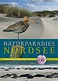 Naturparadies Nordsee - Faszinierende Erlebnistouren durch acht Länder