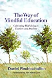 The Way of Mindful Education – Cultivating Well–Being in Teachers and Students (Norton Books in Education)