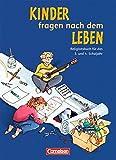 Kinder fragen nach dem Leben - Bisherige Ausgabe: 3./4. Schuljahr - Religionsbuch: Schülerbuch