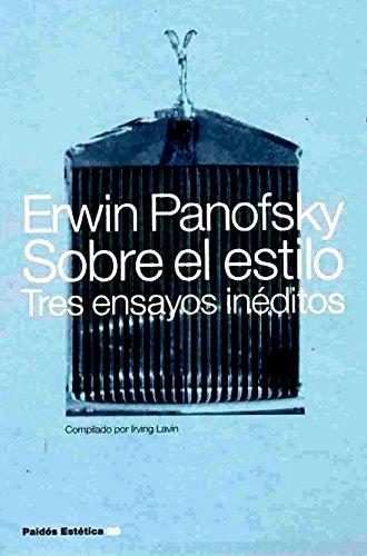 Sobre el estilo: Tres ensayos inéditos (Estética) por Erwin Panofsky