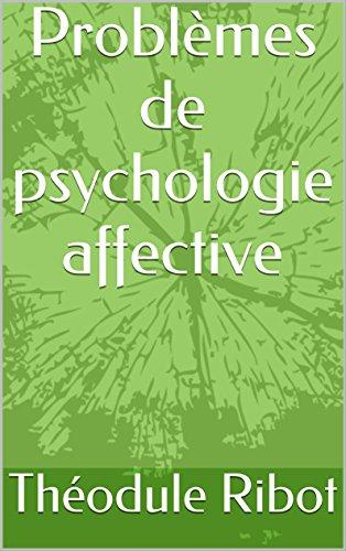 Problèmes de psychologie affective par Théodule Ribot