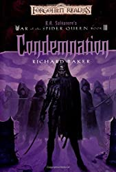 Condemnation (Forgotten Realms: R.A. Salvatore's War of the Spider Queen, Book 3) by Richard Baker (2003-05-01)