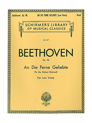 Beethoven: An Die Ferne Geliebte Op.98 (Low Voice). Partitions pour Voix Basse, Accompagnement Piano par  G. Schirmer