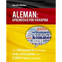 Aleman: Aprendizaje por Via Rapida: Las 1000 palabras en alemán más utilizadas con 3.000 frases ejemplo