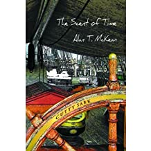 The Scent of Time [ THE SCENT OF TIME ] by McKean, Alan T (Author ) on Aug-09-2012 Paperback