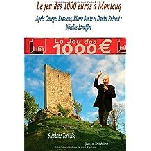 Le jeu des 1000 euros à Montcuq: Après Georges Brassens, Pierre Bonte et Daniel Prévost: Nicolas Stoufflet