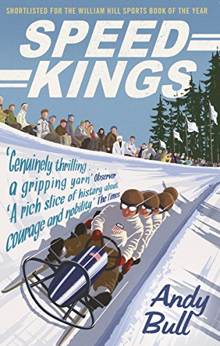 Speed Kings: The Fastest Men in the World and the 1932 Winter Olympics (English Edition)