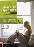 Mondi ed esperienze. Vol. A-C. Per le Scuole superiori. Con espansione online