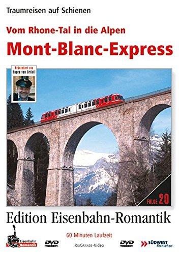 20. Vom Rhone-Tal in die Alpen - Mont Blanc Express