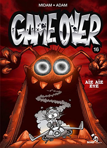 Game Over - Tome 16: Aïe aïe eye par Midam