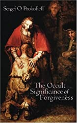 The Occult Significance of Forgiveness by Sergei O. Prokofieff (2004-11-01)