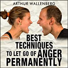 Best Techniques to Let Go of Anger Permanently