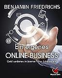 Ein eigenes Online-Business: Geld verdienen im Internet - Von Zuhause aus