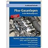 Pkw-Gasanlagen in der Werkstattpraxis: Technik, Einbau und Wartung von LPG- und CNG-Systemen (Krafthand Fachwissen)