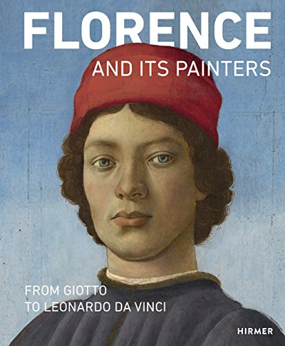 Florence and Its Painters : From Giotto to Leonardo da Vinci